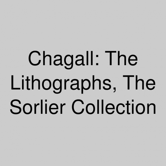 Chagall: The Lithographs, The Sorlier Collection